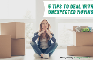 5 Tips To Deal With Unexpected Moving